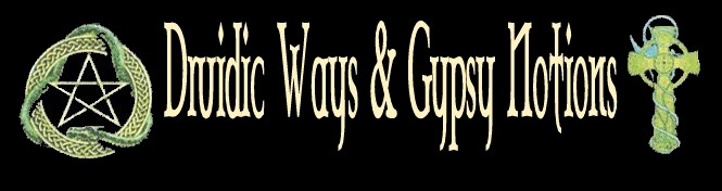 Druidic Ways & Gypsy Notions